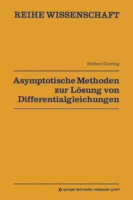 Asymptotische Methoden Zur Lösung Von Differentialgleichungen  by  Herbert Goering