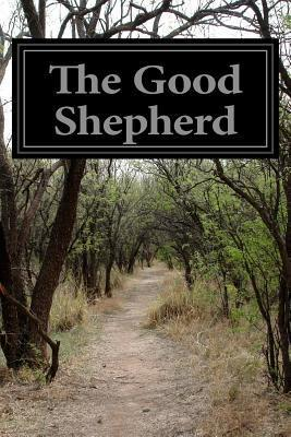 The Good Shepherd: A Life of Christ for Children  by  Anonymous