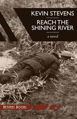 Reach the Shining River  by  Kevin Stevens