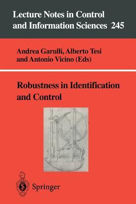 Robustness In Identification And Control (Lecture Notes In Control And Information Sciences)  by  Andrea Garulli