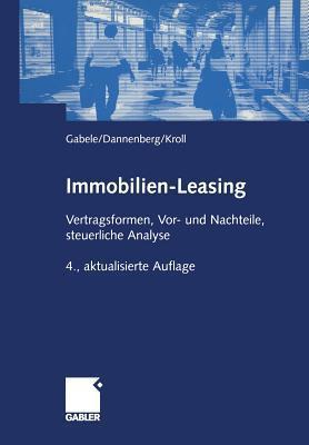 Immobilien-Leasing: Vertragsformen, VOR- Und Nachteile, Steuerliche Analyse Eduard Gabele