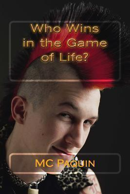 Who Wins in the Game of Life?  by  M.C. Paquin