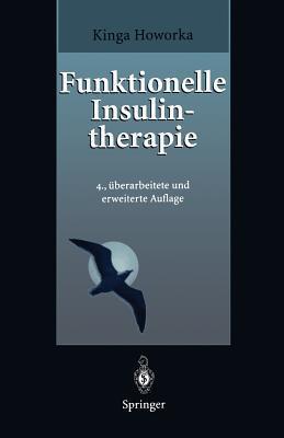 Funktionelle Insulintherapie: Lehrinhalte, Praxis Und Didaktik Kinga Howorka