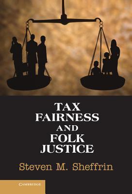 Tax Fairness and Folk Justice Steven M. Sheffrin