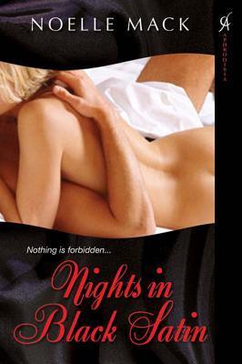 Nights In Black Satin  by  Noelle Mack