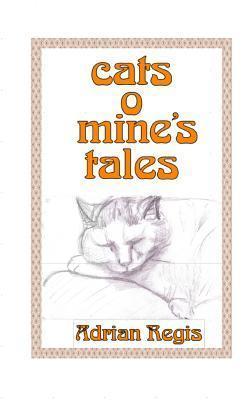 Cats O Mines Tales  by  Adrian Regis