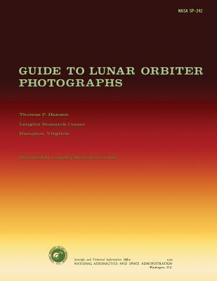 Guide to Lunar Orbiter Photographs Thomas P. Hansen