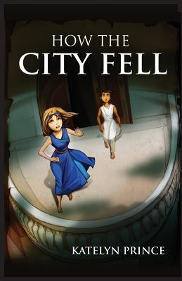 How the City Fell Katelyn Prince
