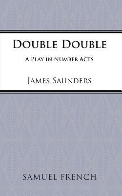 Double, Double  by  James Saunders
