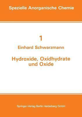 Hydroxide, Oxidhydrate Und Oxide: Neue Entwicklungen  by  Einhard Schwarzmann