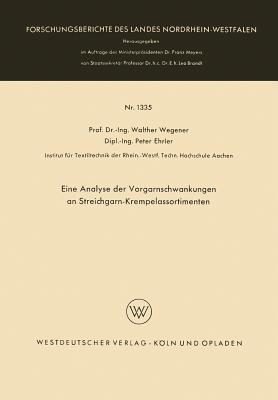 Eine Analyse Der Vorgarnschwankungen an Streichgarn-Krempelassortimenten  by  Walther Wegener