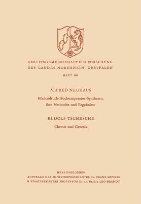 Hochstdruck-Hochtemperatur-Synthesen, Ihre Methoden Und Ergebnisse. Chemie Und Genetik Alfred Neuhaus