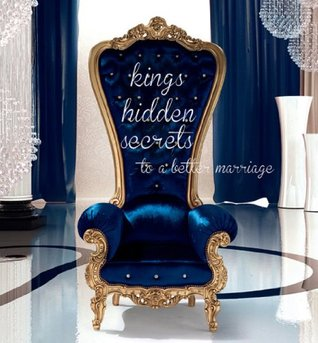 Kings Hidden Secrets to a better Marriage  by  Pheonix Kings