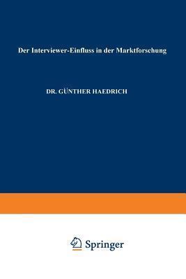 Der Interviewer-Einfluss in Der Marktforschung  by  Gunther Haedrich