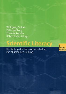 Scientific Literacy: Der Beitrag Der Naturwissenschaften Zur Allgemeinen Bildung  by  Wolfgang Graber