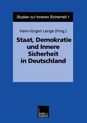 Staat, Demokratie Und Innere Sicherheit in Deutschland  by  Hans-Jürgen Lange