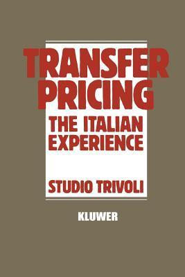 Transfer Pricing: The Italian Experience Studio Trivoli Staff