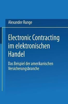 Electronic Contracting Im Elektronischen Handel: Das Beispiel Der Amerikanischen Versicherungsbranche Alexander Runge