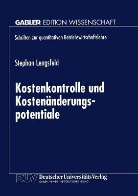 Kostenkontrolle Und Kostenanderungspotentiale  by  Stephan Lengsfeld