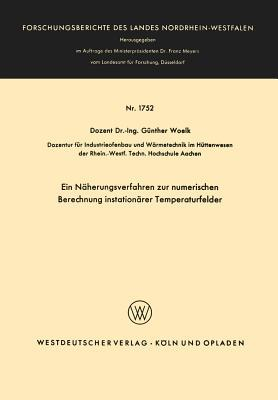 Ein Naherungsverfahren Zur Numerischen Berechnung Instationarer Temperaturfelder  by  Gunther Woelk