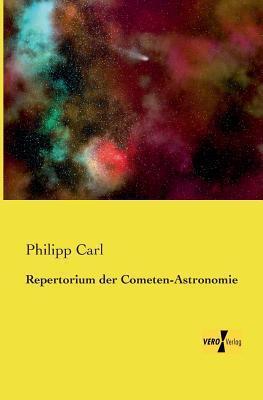 Repertorium Der Cometen-Astronomie Philipp Carl