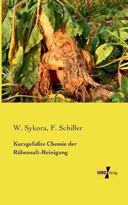 Kurzgefasste Chemie Der Rubensaft-Reinigung  by  W. Sykora