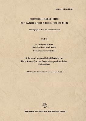 Solare Und Tageszeitliche Effekte in Der Hochatmosphare Aus Beobachtungen Kunstlicher Erdsatelliten  by  Wolfgang Priester