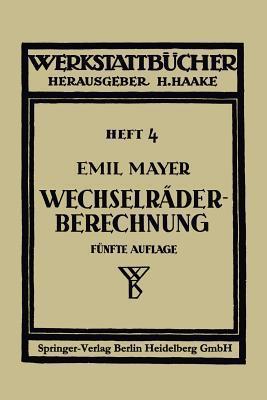 Wechselraderberechnung Fur Drehbanke Unter Berucksichtigung Der Schwierigen Steigungen  by  Emil Mayer