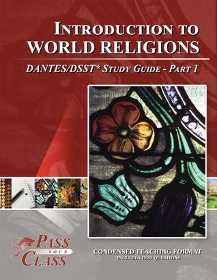 Introduction To World Religions DANTES / DSST Test Study Guide - Pass Your Class - Part 1  by  Pass Your Class