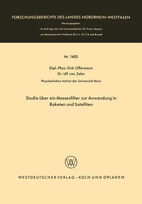 Studie Uber Ein Massenfilter Zur Anwendung in Raketen Und Satelliten  by  Dirk Offermann