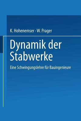 Dynamik Der Stabwerke: Eine Schwingungslehre Fur Bauingenieure  by  Kurt Heinrich Hohenemser