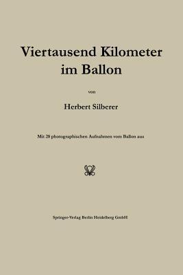 Viertausend Kilometer Im Ballon Herbert Silberer