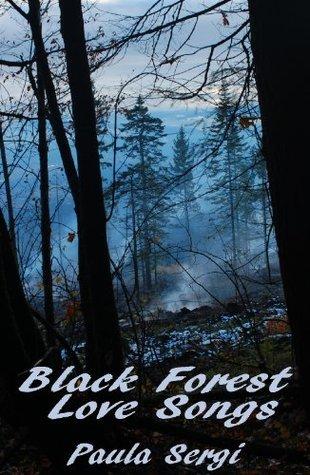 Black Forest Love Songs Paula Sergi