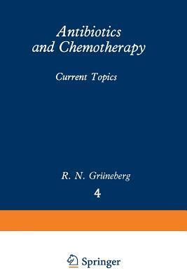Antibiotics and Chemotherapy: Current Topics  by  R N Gruneberg