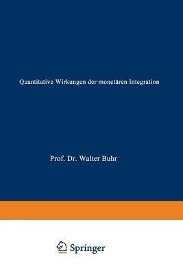 Quantitative Wirkungen Der Monetaren Integration: Eine Simulationsstudie Mit Bezug Zur Europaischen Wahrungsunion  by  Marc Budenbender