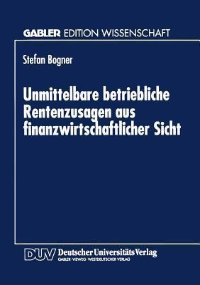 Unmittelbare Betriebliche Rentenzusagen Aus Finanzwirtschaftlicher Sicht Stefan Bogner