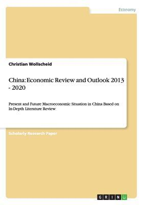 China: Economic Review and Outlook 2013 - 2020 Christian Wollscheid