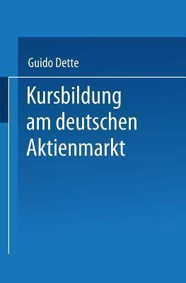Kursbildung Am Deutschen Aktienmarkt Guido Dette