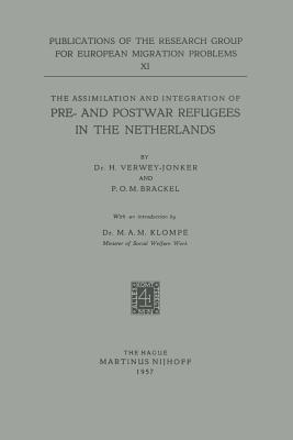 The Assimilation and Integration of Pre- And Postwar Refugees in the Netherlands H. Verwey-Jonker