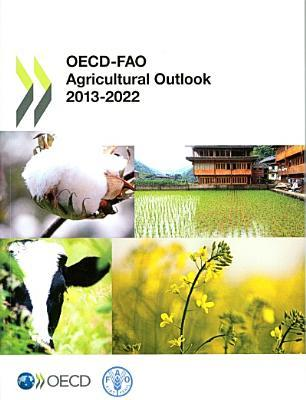 OECD-FAO Agricultural Outlook 2013-2022 Food and Agriculture Organization of the United Nations