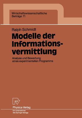 Modelle Der Informationsvermittlung: Analyse Und Bewertung Eines Experimentellen Programms Ralph Schmidt