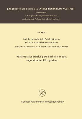 Verfahren Zur Erzielung Chemisch Reiner Bzw. Angereicherter Flussigkeiten Fritz Schultz-Grunow