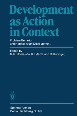 Development as Action in Context: Problem Behavior and Normal Youth Development Rainer Silbereisen