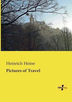 Pictures of Travel  by  Heinrich Heine