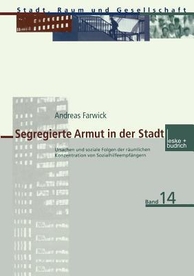 Segregation Und Eingliederung: Zum Einfluss Der Raumlichen Konzentration Von Zuwanderern Auf Den Eingliederungsprozess Andreas Farwick