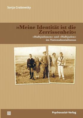 Meine Identitat Ist Die Zerrissenheit  by  Sonja Grabowsky