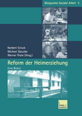 Reform Der Heimerziehung: Eine Bilanz  by  Norbert Struck