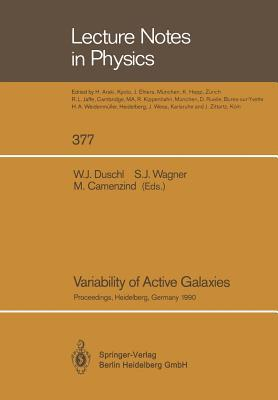 Physics Of Active Galactic Nuclei: Proceedings Of The International Conference, Heidelberg, 3 7 June 1991 Wolfgang J. Duschl