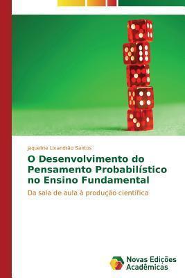 O Desenvolvimento Do Pensamento Probabilistico No Ensino Fundamental Santos Jaqueline Lixandrao