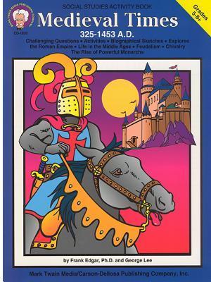 Medieval Times (325-1453 A.D.), Grades 5 - 8 Frank Edgar